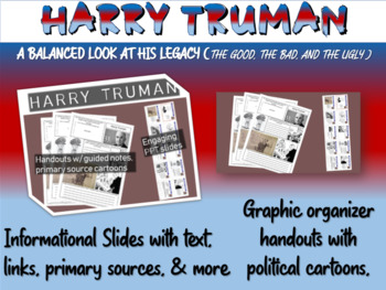 Harry Truman - quotes, political cartoons foreign/domestic legacy PPT & handout
