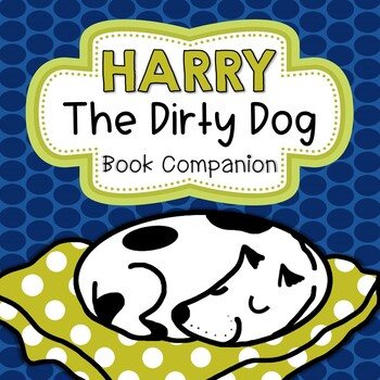 Harry the Dirty Dog Reading Comprehension Packet