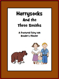 Harrysocks and the Three Smiths - A Fractured Fairy Tale Reader's Theater
