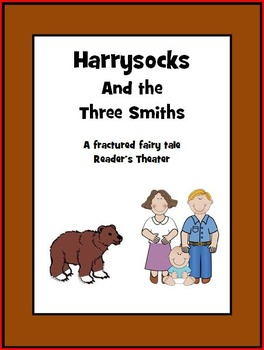 Harrysocks and the Three Smiths - A Fractured Fairy Tale R