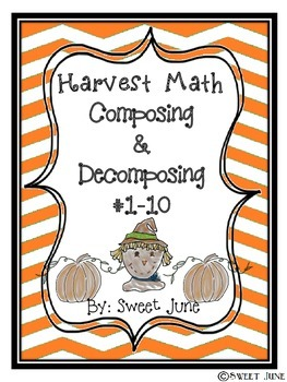 Free Harvest Math! Composing and Decomposing 1-10