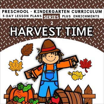 Harvest Time (5-day Thematic Unit) Includes Patterns and Printables