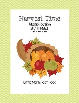 Harvest Time - Multiplication by THREEs (Little Math Facts Pack)