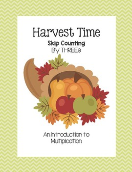 Harvest Time - Skip Counting by THREEs (An Introduction to Multiplication)