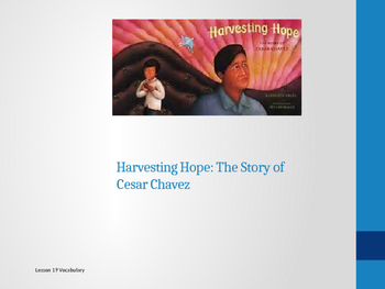 Harvesting Hope: The Story of Cesar Chavez Journeys Lesson 19 Vocabulary