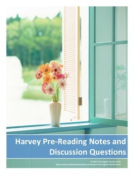 Harvey Play Questions and PreReading Notes