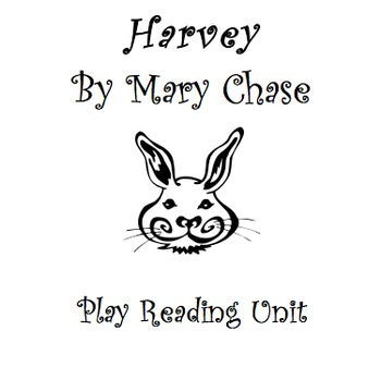 Harvey by Mary Chase Play Reading Unit