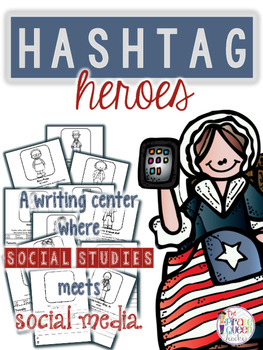 Hashtag Heroes: A No Prep Social Studies Writing Center