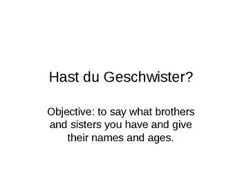 Hast du Geschwister? / Brothers and sisters / Family members