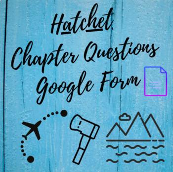 Hatchet Chapter Comprehension Questions: Google Form Version