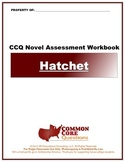 Hatchet CCQ Novel Study Assessment Workbook- Common Core Aligned