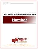 Hatchet CCQ Novel Study Assessment Workbook- Common Core Aligned