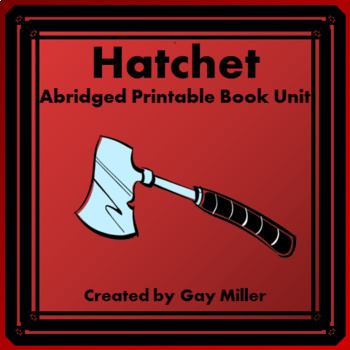 Hatchet Abridged Novel Study: vocabulary, comprehension quizzes, writing
