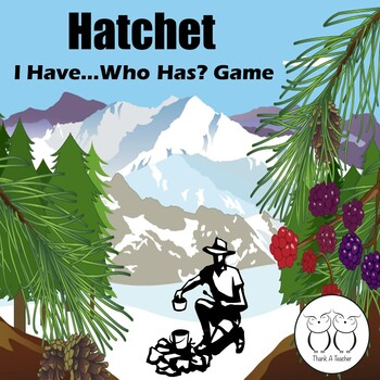 Hatchet  I Have Who Has? Game Two Sets First Half and Second Half of Book
