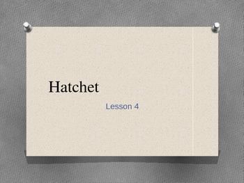 Hatchet Lesson 4 PowerPoint