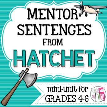 Hatchet Mentor Sentences & Interactive Activities Mini-Unit (grades 4-6)