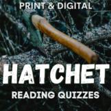 Hatchet Novel Study Chapter Reading Quizzes   GOOGLE - DISTANCE LEARNING