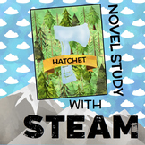 Hatchet Novel Study with STEAM BUNDLE