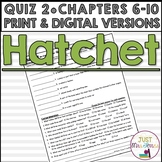 Hatchet Quiz 2 (Ch. 6-10)