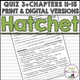 Hatchet Quiz 3 (Ch. 11-15)