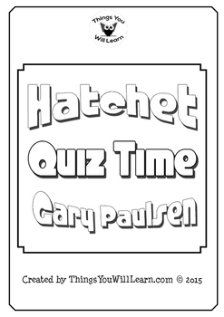 Hatchet Quiz and Test (Gary Paulsen)