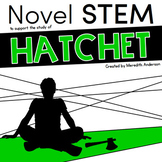 Hatchet STEM Activities - Novel STEM Challenges