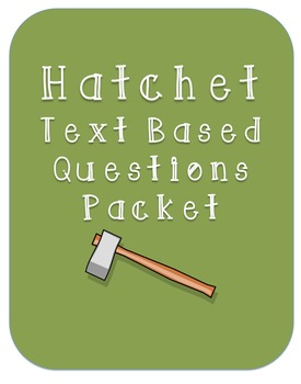 Hatchet Text Based Questions Packet