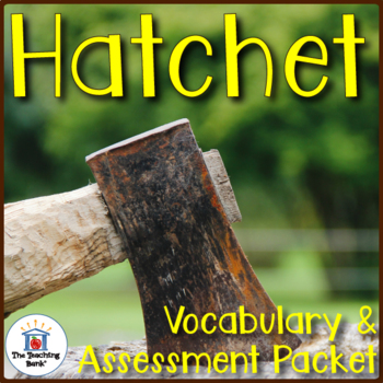 Hatchet Vocabulary and Assessment Bundle