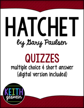 Hatchet by Gary Paulsen: 10 Quizzes