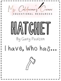 Hatchet by Gary Paulsen I have, Who has Game