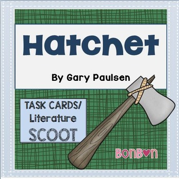 Hatchet by Gary Paulsen - Literature Scoot/Comprehension Task Cards
