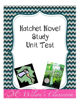 Hatchet by Gary Paulsen Novel Study Unit Test