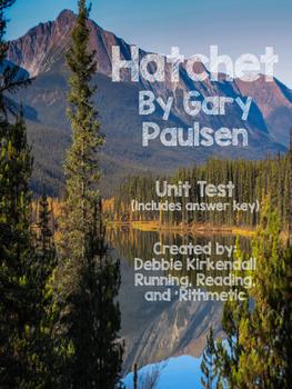 Hatchet by Gary Paulsen Unit Test and Answer Key