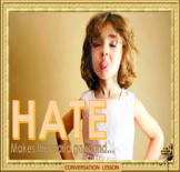 Hate makes the world go round - ESL, EFL, ELL adult & kid conversation