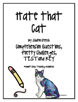 """""""Hate that Cat"""", by S. Creech, Questions, Poetry Prompts, Test and KEY"""