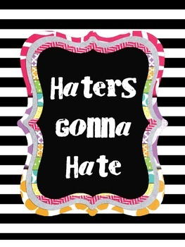 Haters Gonna Hate Printable
