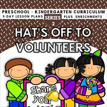 Hats Off To Volunteers (5-day Thematic Unit)
