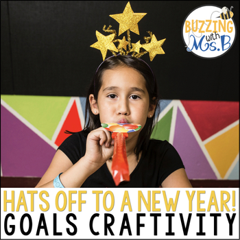 Hats off to a New Year! Goals & resolutions craftivity & bulletin board