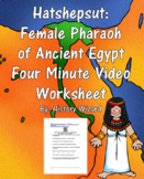 Hatshepsut: Female Pharaoh of Ancient Egypt Four Minute Video Worksheet