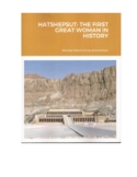 """""""HATSHEPSUT--THE FIRST GREAT WOMAN IN HISTORY: A Dramatic Novel"""