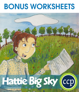 Hattie Big Sky - Literature Kit Gr. 5-6 - BONUS WORKSHEETS
