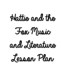 Hattie and the Fox Music and Literature Lesson Plan