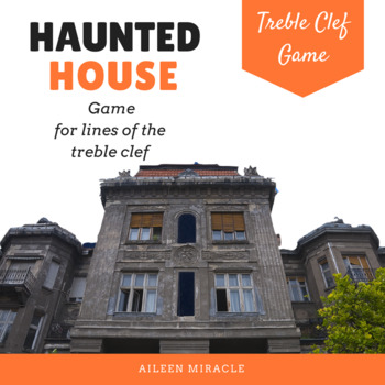 Haunted House {A game for practicing line notes on the treble clef staff}