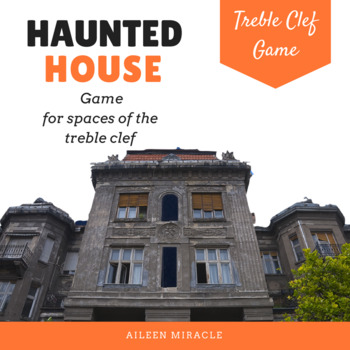 Haunted House {A game for practicing space notes on the tr