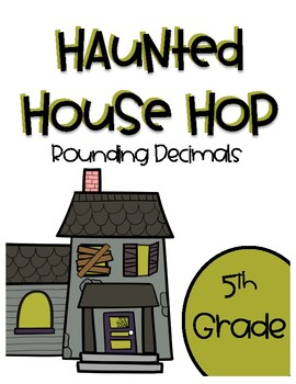 Haunted House Hop - 5th Grade Rounding Decimals