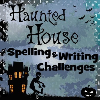 Haunted House Spelling & Writing Challenges