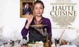 Haute Cuisine (Saveurs du Palais) Movie Guide: Preview, Qu