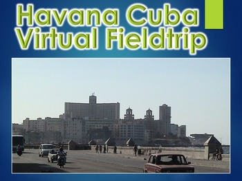 Havana, Cuba Virtual Field Trip PowerPoint Presentation (Effects of Communism)