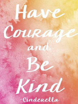 Have Courage Be Kind Print (From Cinderella!)