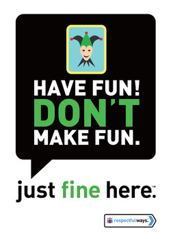 Have Fun! Don't Make Fun!